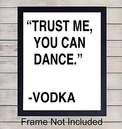 Trust Me You Can Dance, Vodka - Unframed Wall Art Print - Party Sign Typography - Makes a Great Gift - Funny Home Decor - Ready to Frame (8x10) Photo ()