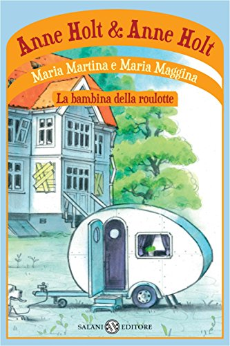 Maria Martina e Maria Maggina: bambina della roulotte (Italian Edition)