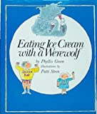 Eating Ice Cream with a Werewolf, Phyllis A. Green, 0060221402