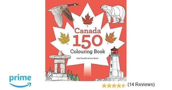 Canada 150 Colouring Book Paul Covello Leor Boshi 9781443453233 Books