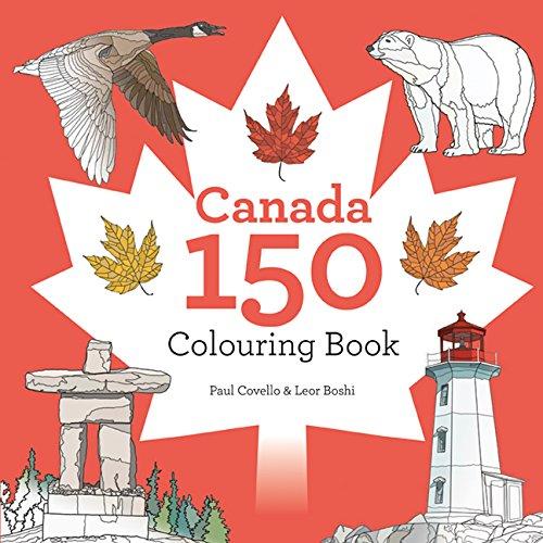 Amazon Com Canada 150 Colouring Book 9781443453233 Covello Paul Boshi Leor Books