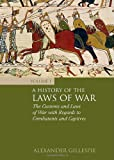 A History of the Laws of War, Alexander Gillespie, 1849462046
