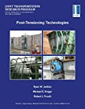 Post-Tensioning Technologies, Ryan W. Jenkins, Michael E. Kreger, Robert J. Frosch, 1622602706