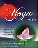The Yoga Tradition : Its History, Literature, Philosophy and Practice, Feuerstein, Georg, 8120819233