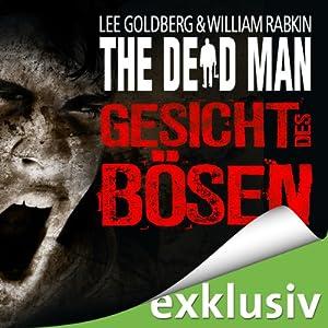 Gesicht des Bösen (The Dead Man 1) Hörbuch