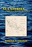 Sea Stories - A WWII Navy Radioman Remembers