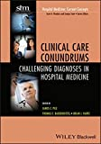 img - for Clinical Care Conundrums: Challenging Diagnoses in Hospital Medicine book / textbook / text book