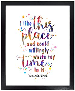 Dignovel Studios Unframed 8X10 I Like This Place And Could Willingly Waste My Time In It William Shakespeare quotes Watercolor Art Print Home Wall Decor dnc38
