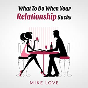 What to Do When Your Relationship Sucks Audiobook