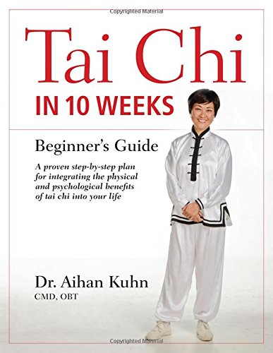 Tai Chi In 10 Weeks: A Beginner's Guide
