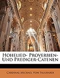 Hohelied- Proverbien- und Prediger-Catenen, Cardinal Michael Von Faulhaber, 114721929X