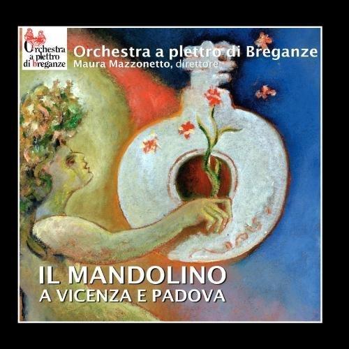 Price comparison product image Il Mandolino A Vicenza E Padova by Orchestra a Plettro di Breganze