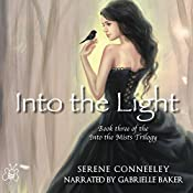Into the Light: Book Three of the Into the Mists Trilogy | Serene Conneeley