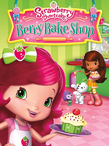 Strawberry Shortcake: Berry Bake Shop - Strawberry Foods