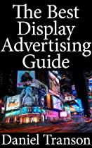 Advertising in a Digital Age: The Best Display Advertising Guide
