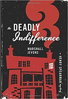 A Deadly Indifference: A Henry Spearman Mystery by Marshall Jevons (2014-09-22)
