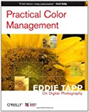 Practical Color Management : Eddie Tapp on Digital Photography, Tapp, Eddie and Lucas, Rick, 0596527683
