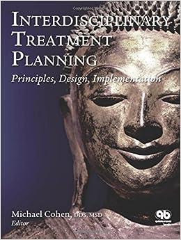 Interdisciplinary Treatment Planning: Part 1: Principles, Design, Implementation