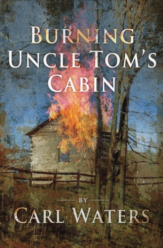 Search : Burning Uncle Tom's Cabin (Volume 1)