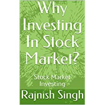 Why Investing In Stock Market?: Stock Market Investing
