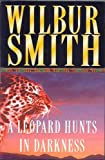 Front cover for the book The Leopard Hunts in Darkness by Wilbur Smith