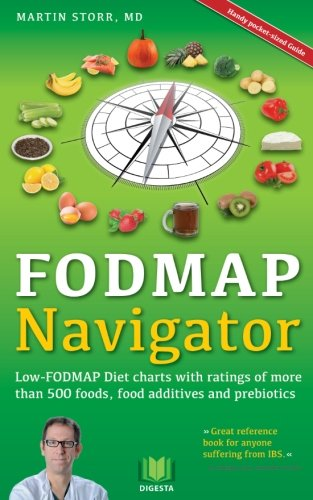 The FODMAP Navigator: Low-FODMAP Diet charts with ratings of more than 500 foods, food additives and prebiotics - Irritable Bowel Syndrome Anxiety