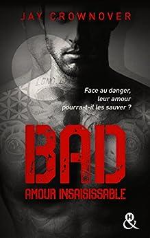 Bad -T5 Amour insaisissable : Le tome 5 de la série New Adult à succès de Jay Crownover - Des bad boys, des vrais ! (&H) (French Edition) by [Crownover, Jay]