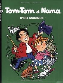 Tom-Tom et Nana, tome 21 : C'est magique ! par Cohen