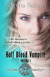 Half Blood Vampire Series: Volume 1: Braced to Bite & Fangs for Freaks