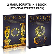 Stoicism: 2 Manuscripts in 1 Book: Life Mastery, Psychology, Emotions, Behavior (Stoicism Starter Pack) Audiobook by Jason Gale Narrated by Leslie Howard