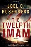 The Twelfth Imam, Joel C. Rosenberg, 141431163X