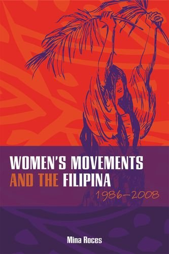 Download Women's Movements and the Filipina: 1986–2008 PDF