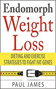 Endomorph Weight Loss: Dieting and Exercise Strategies to ...