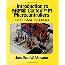 Embedded Systems: Introduction to Arm Cortex-M Microcontrollers , Fifth Edition (Volume 1)