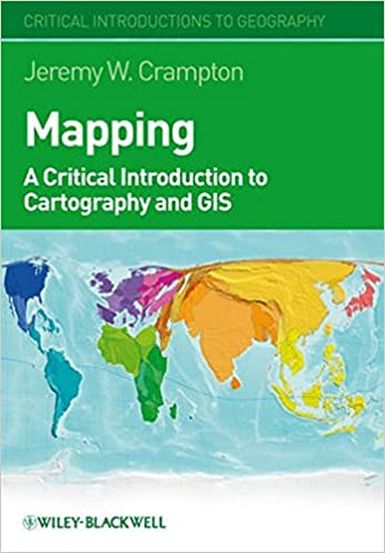Mapping: A Critical Introduction to Cartography and GIS: Jeremy W ...