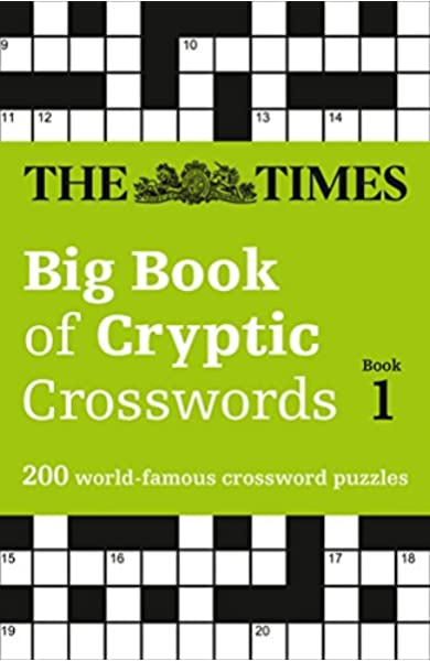 The Times Big Book Of Cryptic Crosswords Book 1 200 World Famous Crossword Puzzles The Times Mind Games 9780008195731 Amazon Com Books