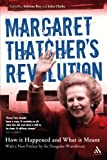 Margaret Thatcher's Revolution : How It Happened and What It Meant, Roy, Subroto and Clarke, John, 0826482791