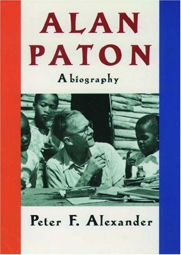 Alan Paton: A Biography
