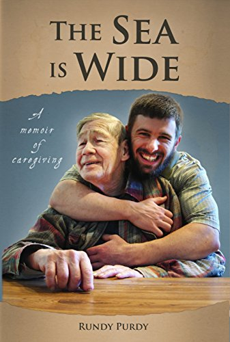 The Sea is Wide: A Memoir of Caregiving