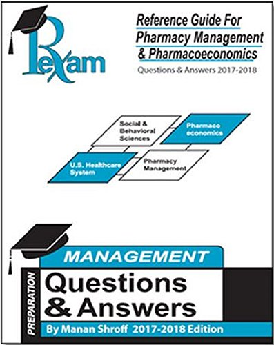 2017-2018 Edition Reference Guide for FPGEE Management and Pharmacoeconomics - Over 500 Questions and Answers (Q&A)