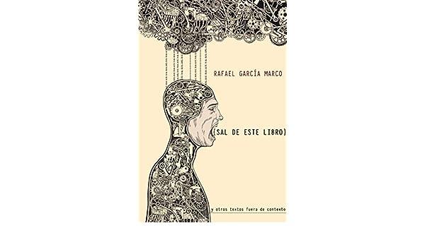 Amazon.com: Sal de este libro: Y otros textos fuera de ...