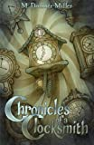 Chronicles of A Clocksmith