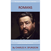 Spurgeon's Verse Exposition Of Romans: The Expansive Commentary Collection (English Edition)