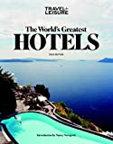 The World's Greatest Hotels 2014, Travel and Leisure Staff, 1932624651