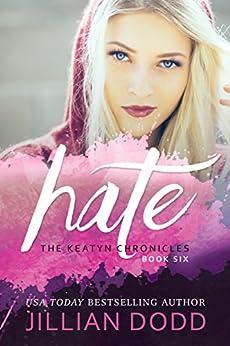 Hate Me (The Keatyn Chronicles Book 6) by [Dodd, Jillian]