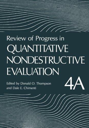 Review of Progress in Quantitative Nondestructive Evaluation: Volume 4A