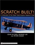 img - for Scratch Built! a Celebration of the Static Scale Airplane Modeler's Craft by John Alcorn (1997-01-01) book / textbook / text book