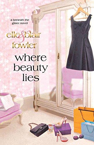 Where Beauty Lies: A Beneath the Glitter Novel (Sophia and Ava London)