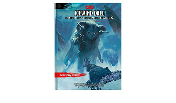 Icewind Dale: Rime of the Frostmaiden D&d Adventure Book: Amazon ...