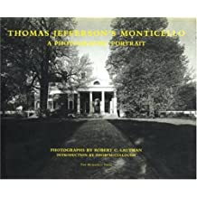 Thomas Jefferson's Monticello: A Photographic Portrait